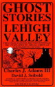 Lehigh Valley Ghost Stories book cover