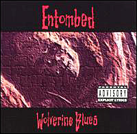 "Entombed ""Wolverine Blues"" large album pic"
