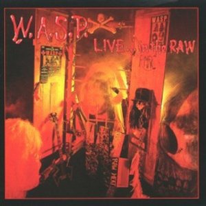 "W.A.S.P. ""Live In The Raw"" large album pic!!!"