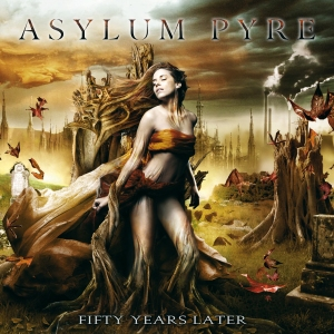 Asylum Pyre - Fifty Years Later - promo cover pic!