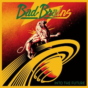 Bad Brains - Into The Future - promo cover pic!