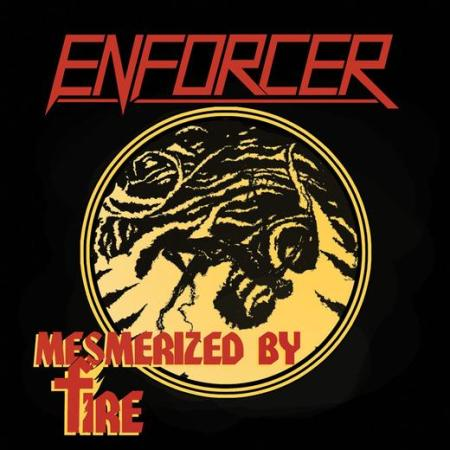 Enforcer - Mesmerized By Fire - promo cover pic!