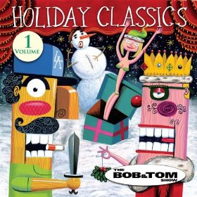 Holiday Classics - The Bob & Tom Show - promo cover pic!