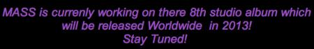 MASS - New Album For 2013 - Headline!