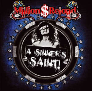 MILLION DOLLAR RELOAD - A Sinner's Saint - promo cover pic!!
