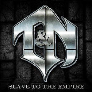 T&N - Slave To The Empire - promo cover pic!