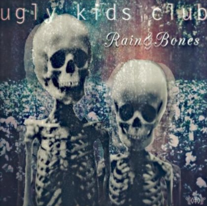 Ugly Kids Club - Rain & Bones - large promo cover pic!