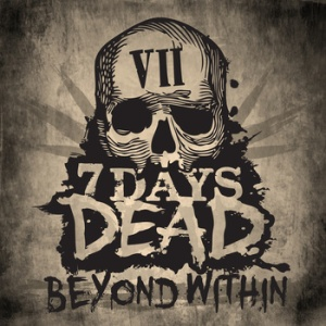 7 Days Dead - Beyond Within - promo cover - 2013 pic!