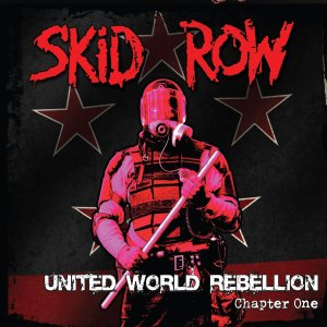 Skid Row - United World Rebellion - Chapter One - promo cover