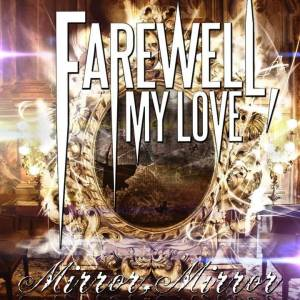 Farewell My Love - Mirror Mirror - EP - promo cover pic