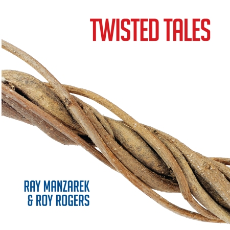 Ray Manzarek - Roy Rogers - Twisted Tales - promo cover pic