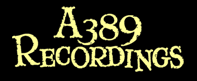 A389 Recordings - promo - logo - 2013
