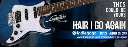 HAIR I GO AGAIN - Legator Guitar - promo banner - indiegogo