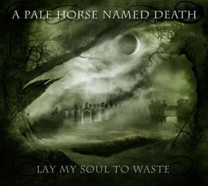 A Pale Horse Named Death - Lay My Soul To Waste - promo cover