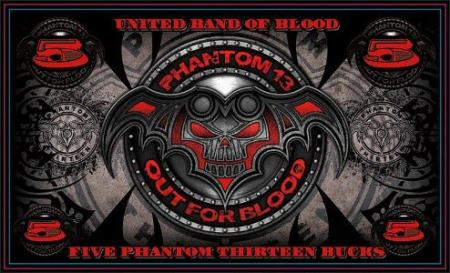 Phantom 13 - Out For Blood - 5 Phantom Thirteen Bucks