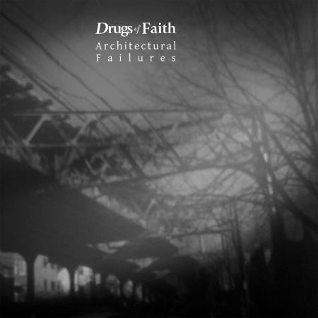 Drugs Of Faith - Architectural Failures - promo cover pic