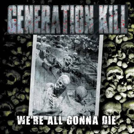 Generation Kill - We're All Gonna Die - promo cover pic