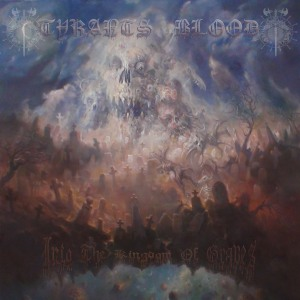 Tyrants Blood - Into The Kingdom Of Graves - promo cover
