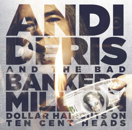 Andi Deris And The Bad Bankers - Million Dollar