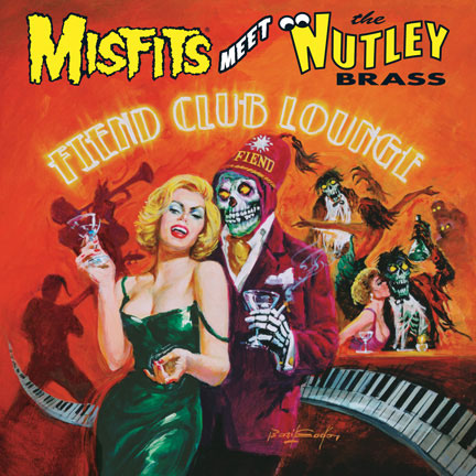 Misfits - Meet The Nutley Brass - Fiend Club Lounge - promo cover pic - 2013