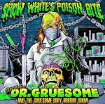 Snow White's Poison Bite - Featuring Dr. Gruesome And The Gruesome Gory Horror Show - promo cover