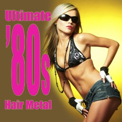 Ultimate 80's Hair Metal - cover promo - 2009
