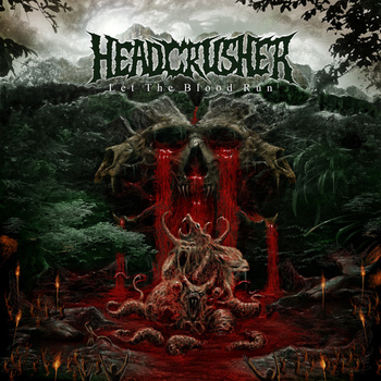 Headcrusher - Let The Blood Run - promo cover pic - 2013