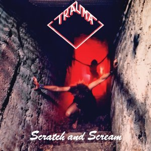 Trauma - Scratch And Scream - promo cover pic - 2013