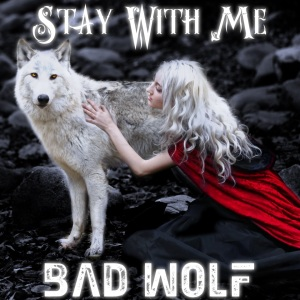 Bad Wolf - Stay With Me - promo cover pic