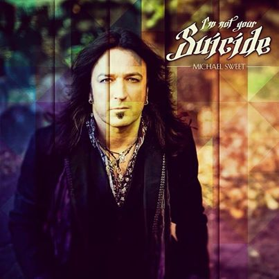 Michael Sweet - I'm Not Your Suicide - promo cover pic - 2014