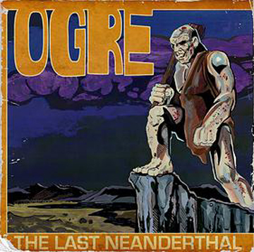 Ogre - The Last Neanderthal - promo cover pic - 2014
