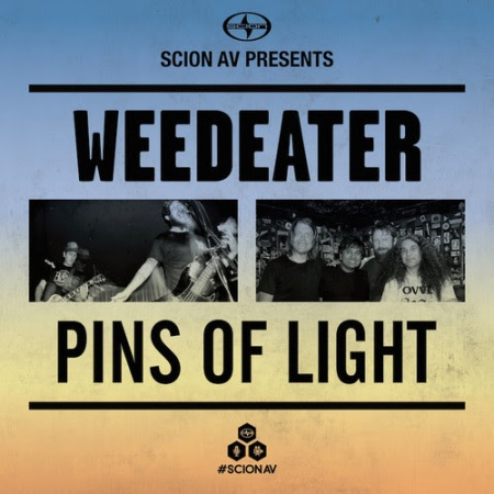 Weedeater - Pins Of Light - promo flyer - scion AV - 2014