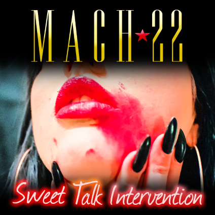Mach22 - Sweet Talk Intervention - promo cover pic