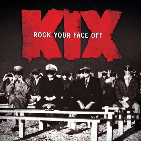 KIX - Rock Your Face Off - promo cover pic - 2014