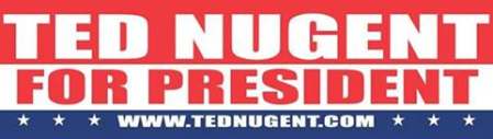Ted Nugent - For President - promo sticker image