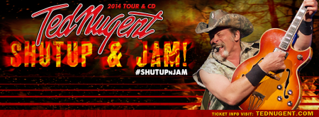 Ted Nugent Shutup & Jam! - promo banner pic - 2014 - #9050