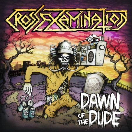 Cross Examination - Dawn Of The Dude - promo cover pic - 2014