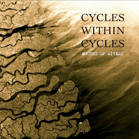 Cycles Within Cycles - Mouths Of Rivers - promo cover pic