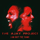 The Ajay Project - I am Not The Same - promo cover