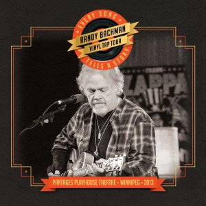 Randy Bachman - Vinyl Tap Tour - Every Song Tells A Story - promo cover pic - 2014