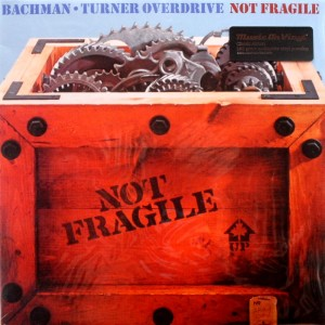 Bachman Turner Overdrive - Not Fragile - promo cover pic - #BTO1