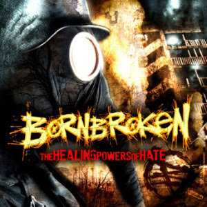 Bornbroken - The Healing Powers Of Hate - promo cover pic - 2013
