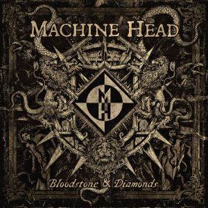 Machine Head - Bloodstone & Diamonds - promo cover pic - 2014