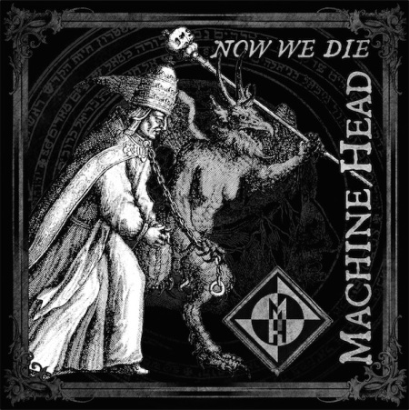 Machine Head - Now We Die - Single Cover Art - 2014