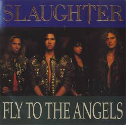 Slaughter - Fly To The Angels - promo cover pic - 7 inch single - #2000MS