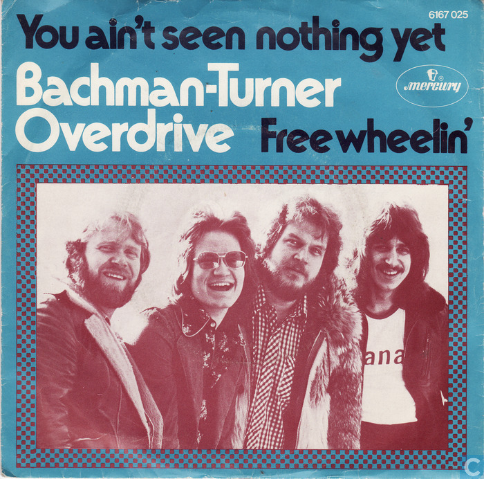 bachman-turner-overdrive-you-aint-seen-nothing-yet-free-wheelin-45-rpm-promo-sleeve-1974.jpg