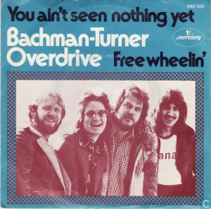 Bachman Turner Overdrive - You Ain't Seen Nothing Yet - Free Wheelin' - 45 rpm - promo sleeve - #1974