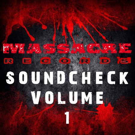 Massacre Records - Soundcheck Volume 1 - promo cover pic - 2014