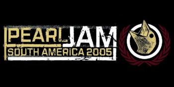 Pearl Jam - South America 2005 - promo banner pic - #2005EV