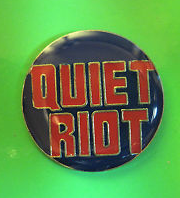 QUIET RIOT - vintage early 80s button - #KD80